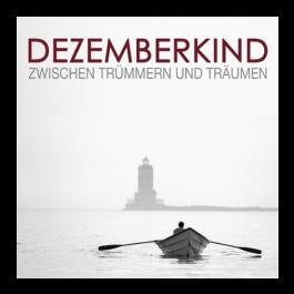 DEZEMBERKIND 'Zwischen Trümmern und Träumen' CD