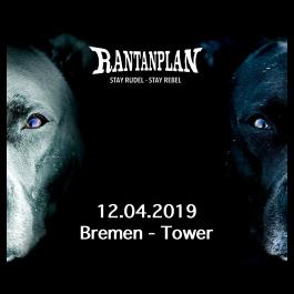 RANTANPLAN  - STAY RUDEL-STAY REBEL TOUR 12.04.2019' Bremen Ticket