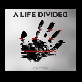 A LIFE DIVIDED 'Human' DigiPak