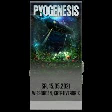 PYOGENESIS '15.05.2021 Wiesbaden' Ticket