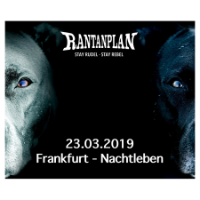 RANTANPLAN  - STAY RUDEL-STAY REBEL TOUR 23.03.2019' Frankfurt Ticket
