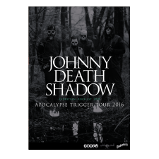 JOHNNY DEATHSHADOW 'Apocalypse Trigger Tour' Poster
