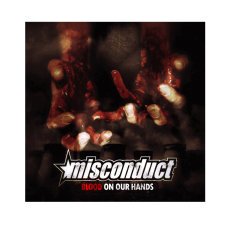 MISCONDUCT 'Blood On Your Hands' CD