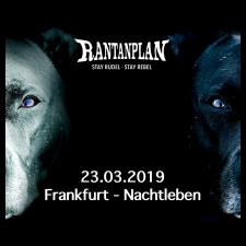 RANTANPLAN  - STAY RUDEL-STAY REBEL TOUR 23.03.2019' Frankfurt Ticket